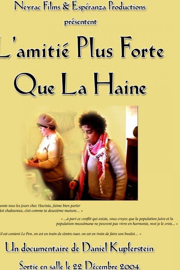 L Amitie Plus Forte Que La Haine Film 2004 Les Seances Le Synopsis Les Photos Et Les Bandes Annonces Du Film Le Casting