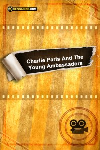 Charlie Paris And The Young Ambassadors