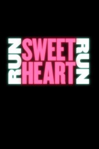 Run Sweetheart Run