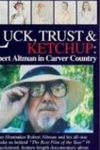 Luck, trust & ketchup : Robert Altman in Carver Country