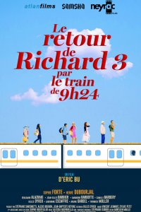 Le Retour de Richard 3 par le train de 9H24