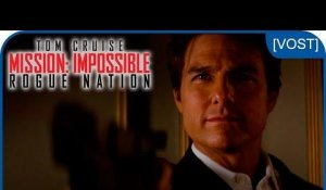 Mission: Impossible Rogue Nation - Tom Cruise est Ethan Hunt [VOST]