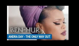 BEN-HUR - The Only Way Out d'Andra Day
