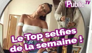 Le Top selfies de la semaine !