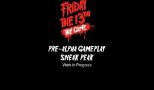 Friday the 13th : The Game - Pre Alpha Gameplay Sneak Peak