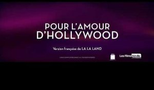 POUR L'AMOUR D'HOLLYWOOD (LA LA LAND) : BANDE-ANNONCE INTERNATIONALE