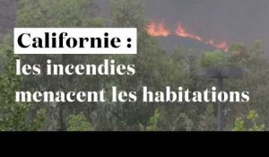 Californie : les incendies menacent des habitations