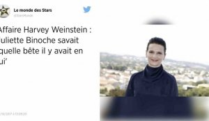 Juliette Binoche savait « quelle bête il y avait » en Harvey Weinstein