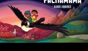 PACHAMAMA - Bande annonce