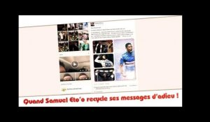 Quand Samuel Eto'o recycle ses messages d'adieu aux supporters !