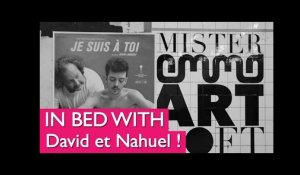 MISTER EMMA ART LOFT : In bed with Nahuel Perez Biscayart & David Lambert
