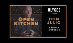 OPEN KITCHEN, S1-E5 : Don Julio