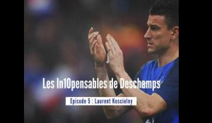 Équipe de France - Les in10pensables de Deschamps : Épisode 5, Laurent Koscielny