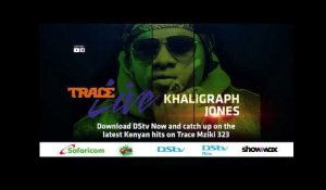 Trace Live presents Khaligraph Jones