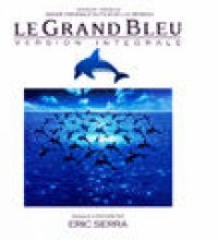 Le grand bleu (Version intégrale) [Original Motion Picture Soundtrack] [Remastered]