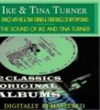 Dance with Ike & Tina Turner & Their Kings of Rhythm Band: The Sound of Ike and Tina Turner (2 Classics Original Albums - Digitally Remastered)