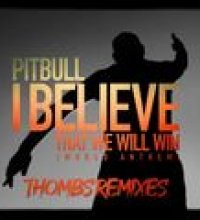 I Believe That We Will Win (World Anthem) (Thombs Remixes)