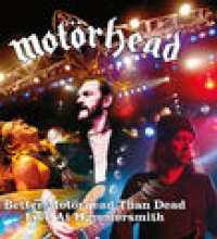 Better Motörhead Than Dead (Live At Hammersmith)