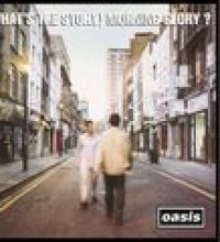 (What's The Story) Morning Glory? (Remastered) (Deluxe Version) (Deluxe Version)