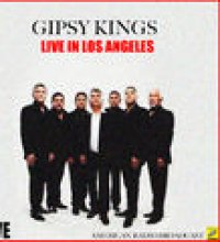 Gipsy Kings Live in Los Angeles (Live)