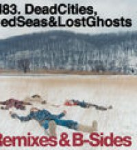 Dead Cities, Red Seas & Lost Ghosts - Remixes & B-Sides