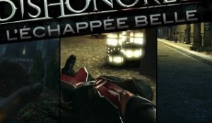 Dishonored : Gameplay Daring Escapes
