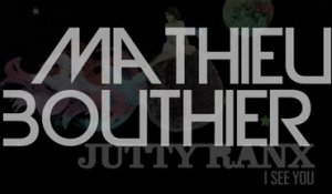 Jutty Ranx - I See You (Mathieu Bouthier)