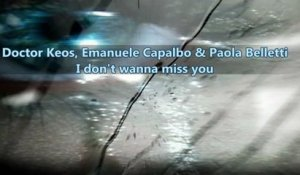 Doctor Keos, Emanuele Capalbo & Paola Belletti  - I Don't Wanna Miss You