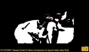 Hi-Fi Story - Sweet Child O' Mine (Cristianino & Sacchi Main Mix)