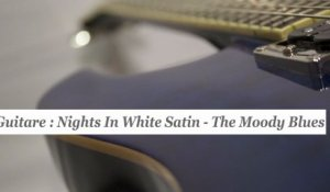 Cours guitare : jouer Nights In White Satin des Moody Blues - HD