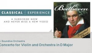 Ludwing Van Beethoven : Concerto for Violin and Orchestra in D Major