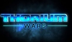 Thorium Wars - Trailer officiel