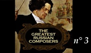 The Greatest Russian Composers - (Part 3)