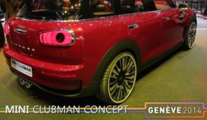Le Mini Clubman concept en direct du salon de Genève 2014