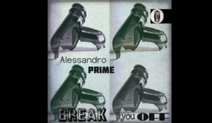 Alessandro Prime - BREAK YOU OFF