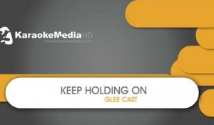 Keep Holding On - Glee Cast - KARAOKE HQ