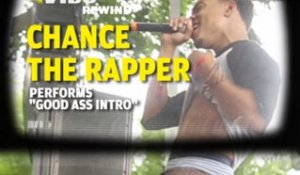 VIBE Rewind: Chance The Rapper Performs 'Good Ass Intro'