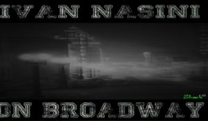 Ivan Nasini - ON BROADWAY