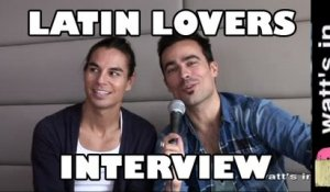 Latin Lovers : Vous les Femmes Interview Exclu