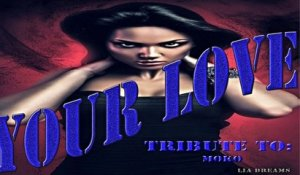 Lia Dreams - Your Love - Tribute To MOKO