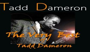 Tadd Dameron - The Very Best Of Tadd Dameron
