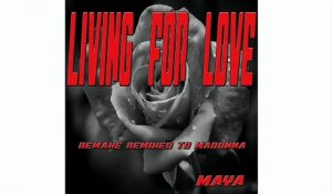 Maya - Living For Love - Remake Rmixed To Madonna