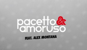 PACETTO & AMORUSO Ft. ALEX MONTANA - YOU LIGHT MY FIRE