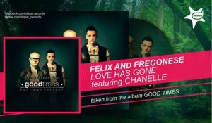 Felix And Fregonese Ft. Chanelle - Love Has Gone