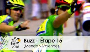 Buzz du jour / Buzz of the day - Étape 15 (Mende > Valence) - Tour de France 2015