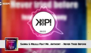 Samma & Melilli Ft. Mr. Anthony - Never Tried Before (Audio Official)