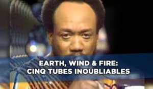 Earth, Wind & Fire, cinq tubes inoubliables