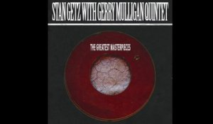 Stan Getz With Gerry Mulligan Quintet - The Greatest Masterpieces