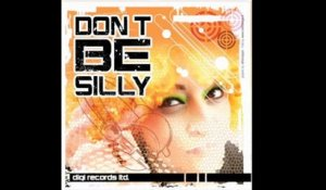 Digi - Don't be Silly