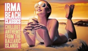 Best Chillout Summer Classics - Top 30 Lounge Music for your Relax - Irma Beach Classics